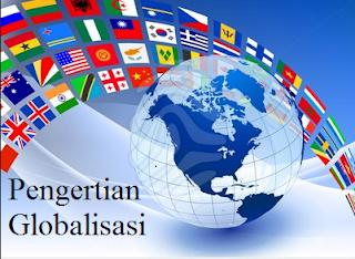 Pengertian Globalisasi [ Lengkap ]