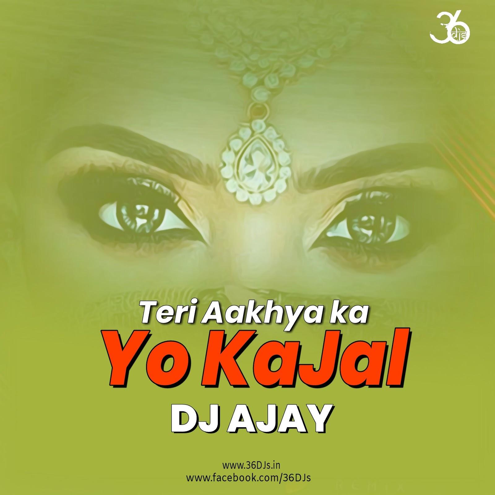 Teri Akhiyan Ka Kajal Download 2: DJ AJAY SANKRA