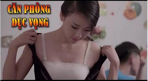 Phim Lẻ Hay 2020: CĂN PHÒNG DỤC VỌNG (Thuyết Minh)