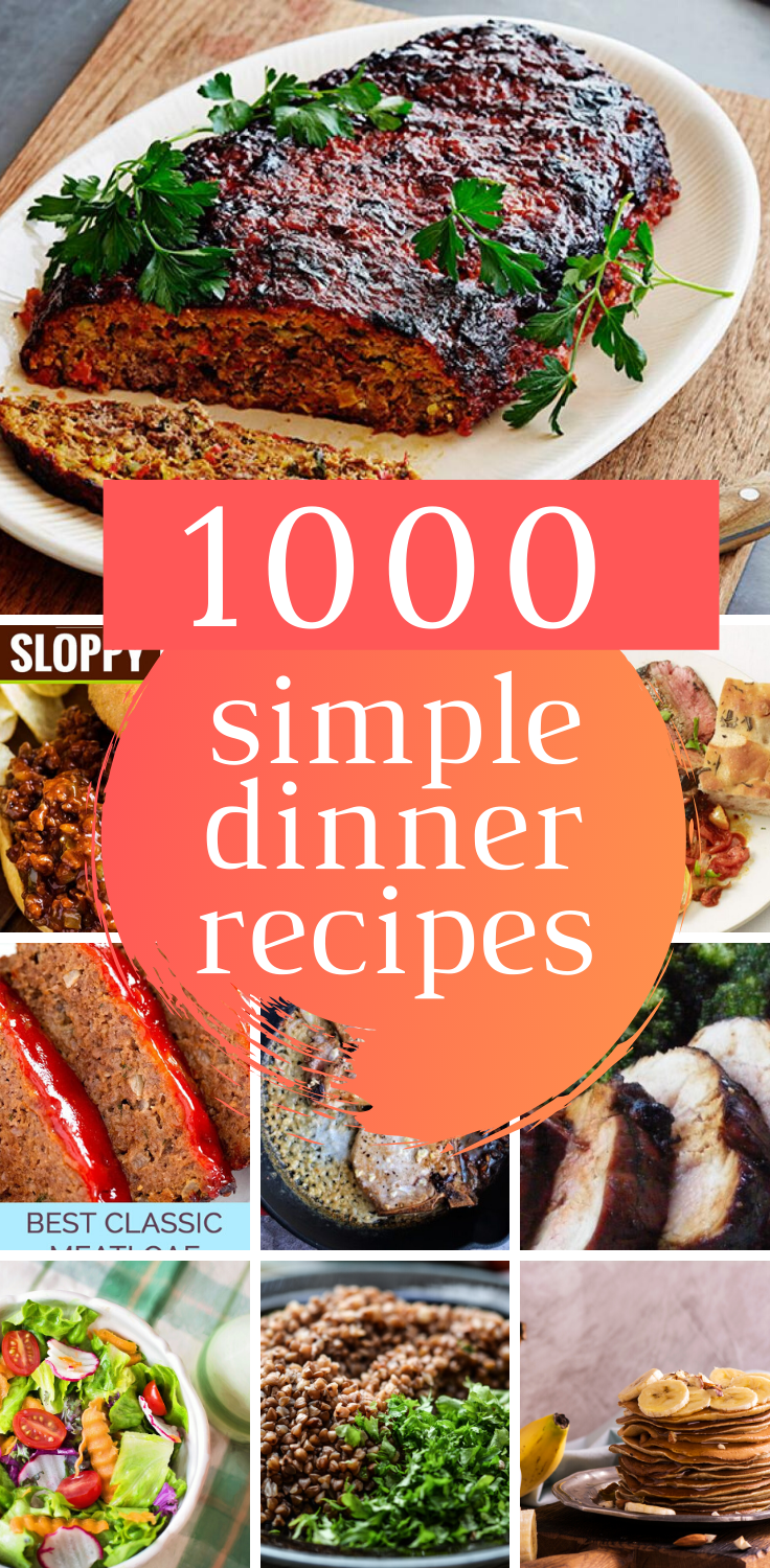 best 1000 simple dinner recipes