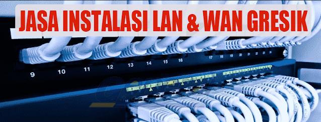 Jasa Instalasi LAN dan WAN Gresik Terpercaya