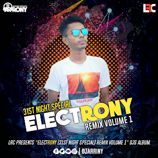 ELECTRONY (31st Night Spcial) Remix Volume 1