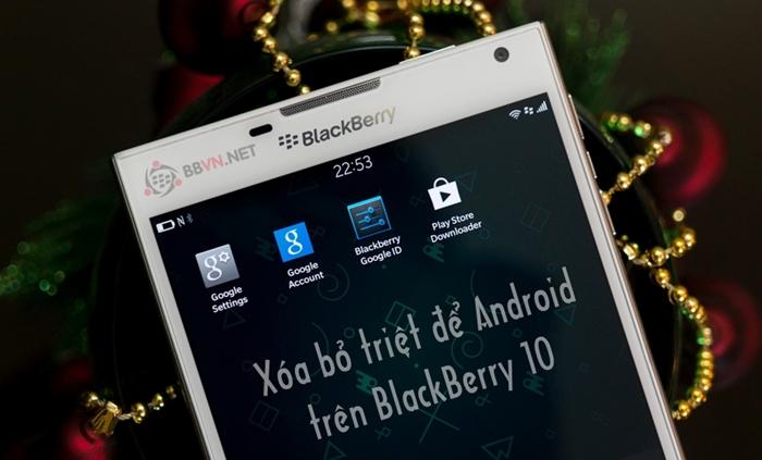 Xóa ứng dụng Android ra khỏi BlackBerry 10 hoàn toàn