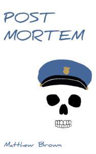 Post Mortem by Matthew Brown