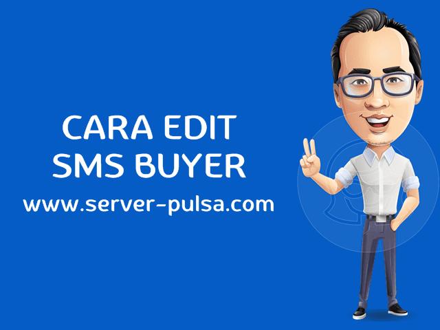 Cara Setting, Edit dan NonAktifkan SMS Buyer Untuk Pembeli Pulsa Murah Di Server-Pulsa.com