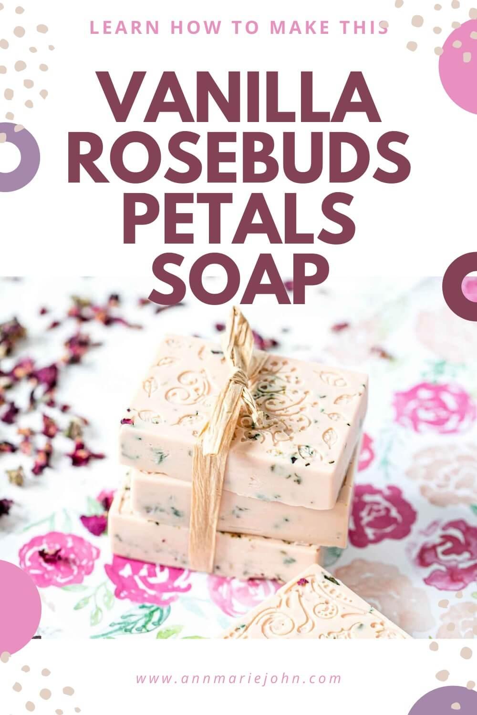 Vanilla Rosebuds Petals Soap
