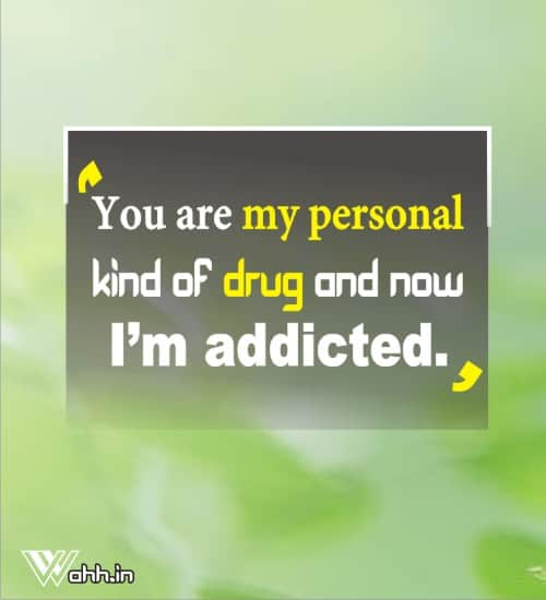 You-are-my-personal-kind-of-drug
