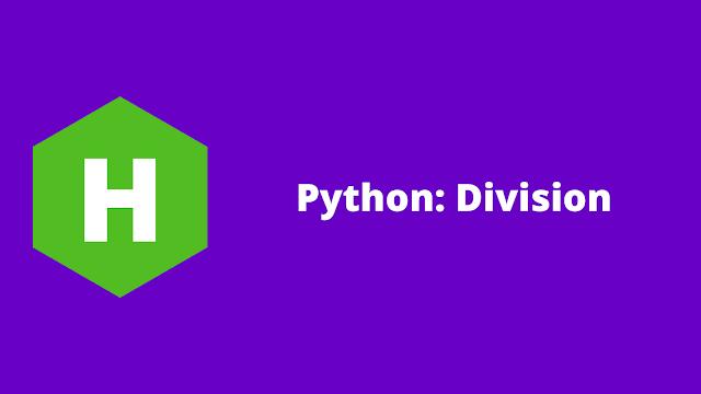 HackerRank Python: Division problem solution