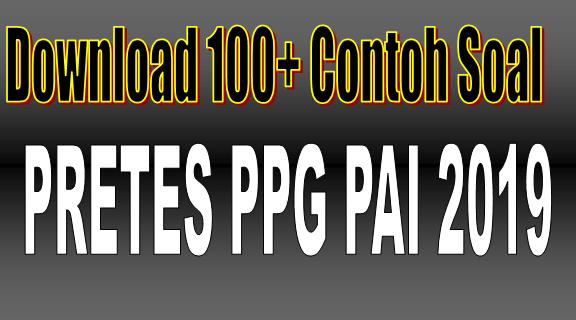 Download 100+ Contoh Soal Pretes PPG PAI 2019