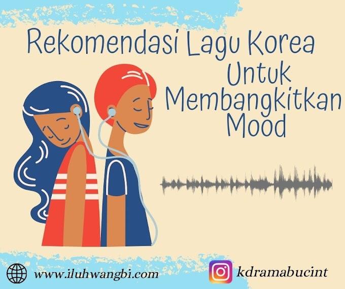 Rekomendasi Lagu Korea Untuk Membangkitkan Mood