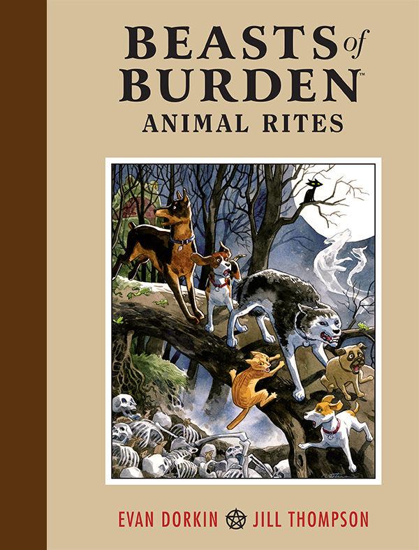 'Beasts of Burden: Animal Rites' hardcover