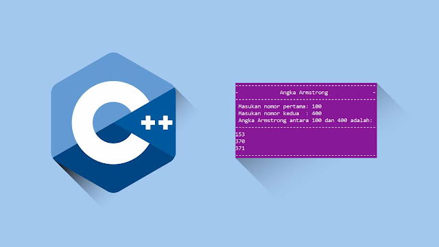 Contoh program C++ Perulangan dalam Perulangan (Mencari Nilai Armstrong)