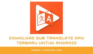Download Sub Translate Apk Terbaru Untuk Android