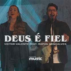 Deus É Fiel - Victor Valente feat. Rapha Gonçalves