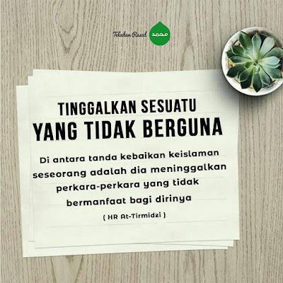 Tinggalkan sesuatu yang tidak berguna jangan habiskan waktu