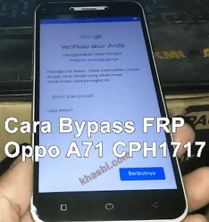 Cara Bypass FRP Oppo A71 CPH1717