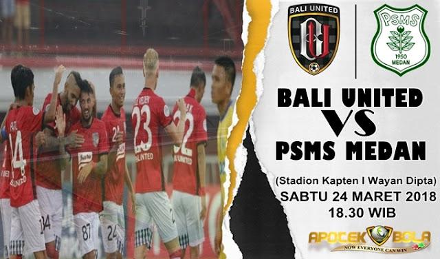 Prediksi Bali United vs PSMS Medan 24 Maret 2018