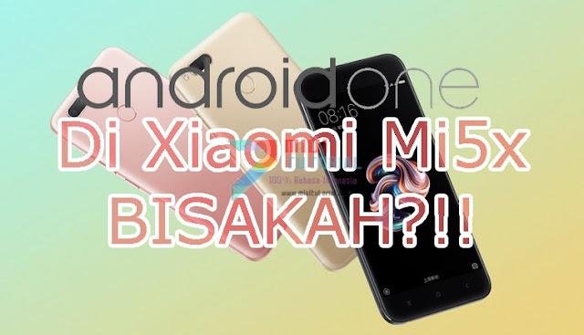 Xiaomi Mi A1 dan Mi5x kan Punya Spesifikasi Identik: Bisakah Keduanya Saling Bertukar Rom? Ini Penjelasannya