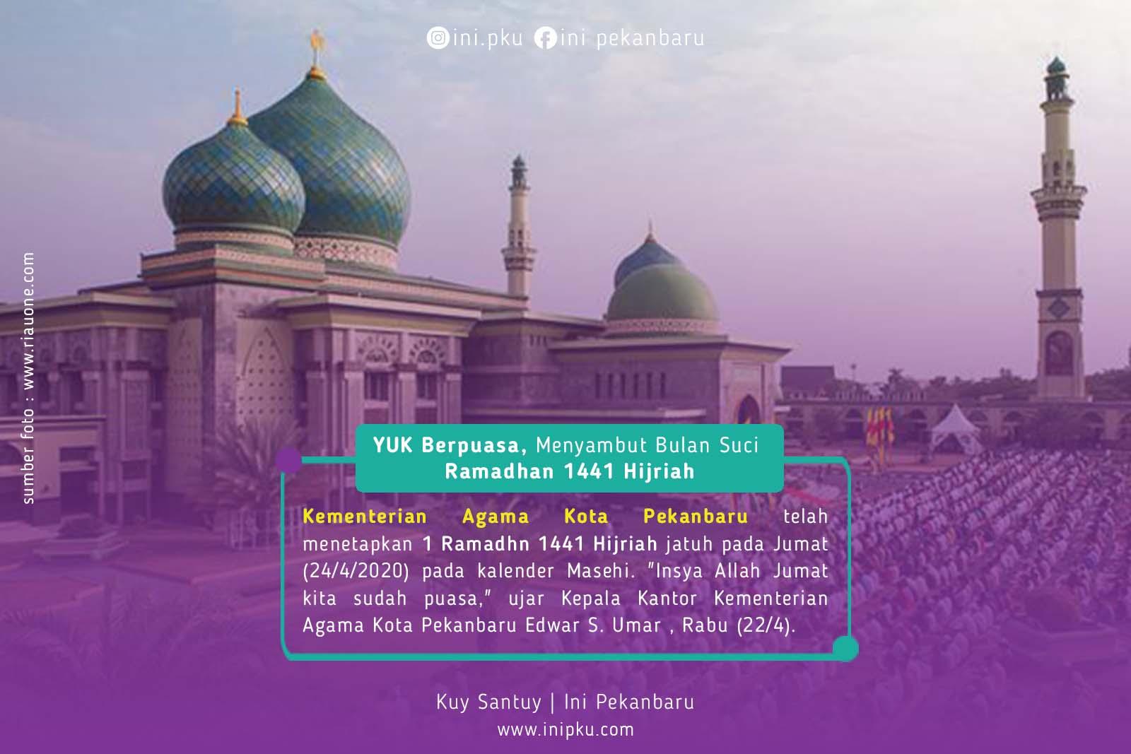 Kemenag Pekanbaru : 1 Ramadhan 1441 Hijriah Jatuh pada Jumat, 24 April 2020