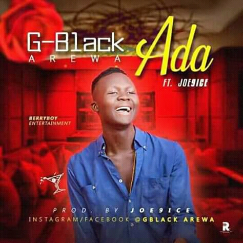 Download Mp3: G Black Arewa ft Joe9ice - Ada
