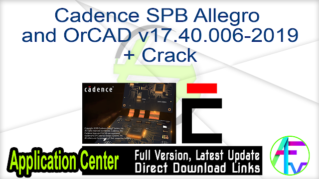 Cadence SPB Allegro and OrCAD v17.40.006-2019 + Crack