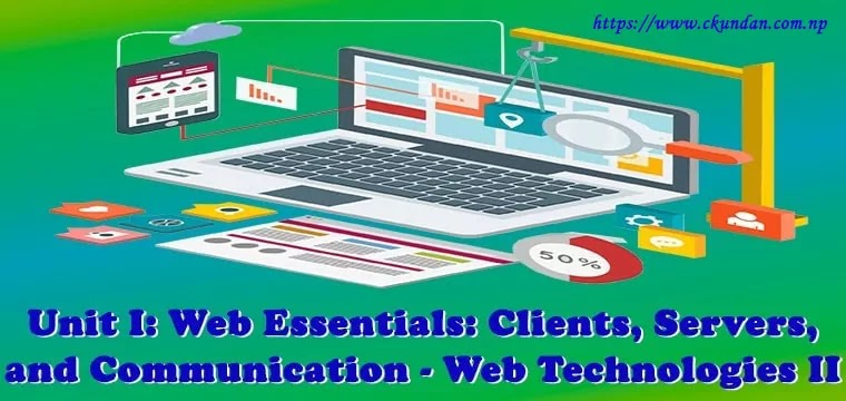 Web Essentials: Clients, Servers, and Communication - Web Technologies II