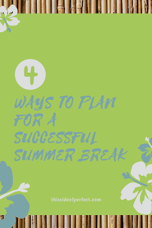 4 Ways to Plan for a Successful Summer