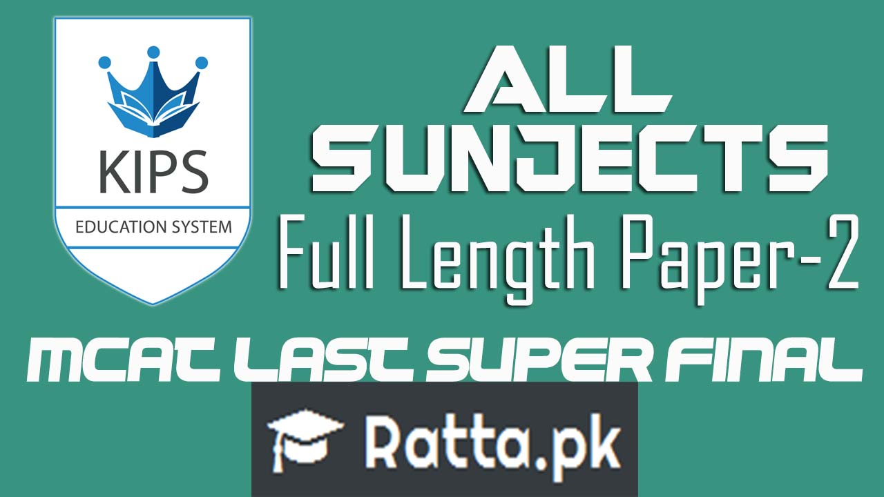 KIPS Full Length MCAT Papers-2 for Entry Test 2016 All Subjects