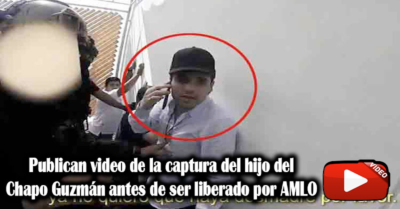 Publican video de la captura del hijo del Chapo Guzmán antes de ser liberado por AMLO