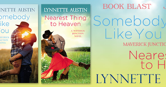 Promo Post/Giveaway: Somebody Like You & Nearest Thing to Heaven by Lynnette Austin