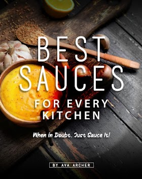 Best Sauces for Every Kitchen: When in Doubt, Just Sauce It!