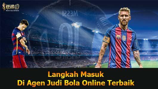 Langkah Masuk Di Agen Judi Bola Online Terbaik