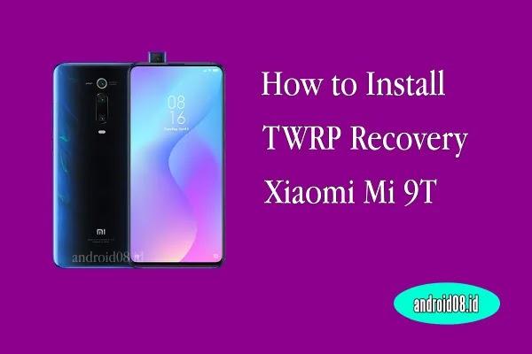 Instal TWRP Recovery Xiaomi Mi 9T