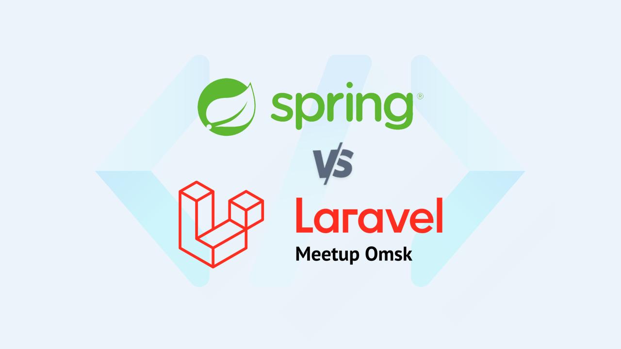 Laravel và Spring Boot, nên lựa chọn framework nào để xây dựng một ứng dụng web?