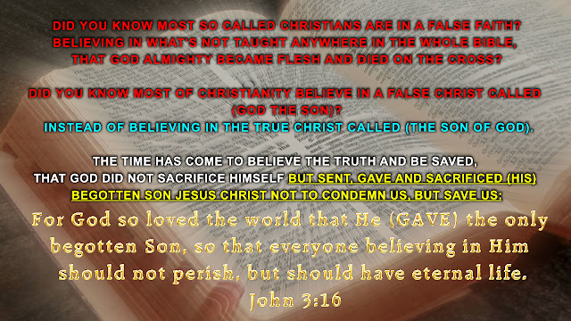 DID YOU KNOW MOST SO CALLED CHRISTIANS ARE IN A FALSE FAITH?