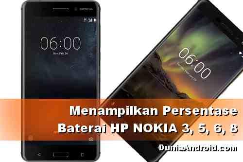 Cara memunculkan tanda persentase baterai di Nokia 3, 5, 6 dan 8