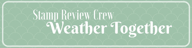 http://stampreviewcrew.blogspot.com/2017/04/weather-together.html
