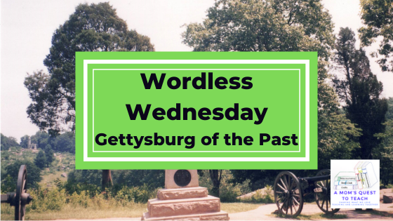Text: Wordless Wednesday: Gettysburg of the Past; background image of cannons