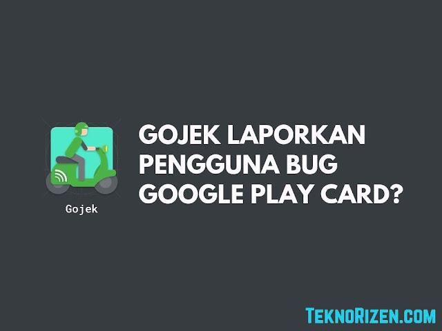 GOJEK Laporkan Pengguna Bug Google Play Code?