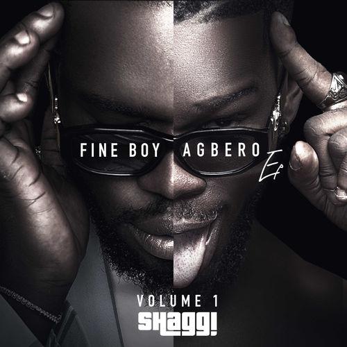 (New EP) Download Broda Shaggi - Fine Boy Agbero EP
