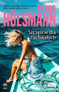 Zapowiedź książki: Petra Hülsmann - Szczęście dla zuchwałych