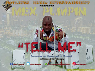 MUSIC: Mex Pumpin' - Tell Me | @FoshoENT_Radio