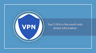 Top 5 VPN in the world with details information.