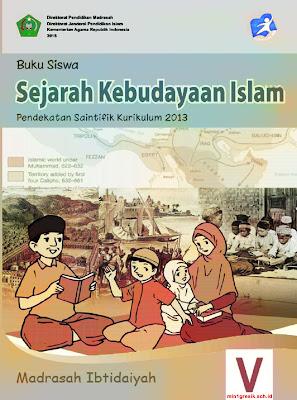 buku siswa mata pelajaran sejarah kebudayaan islam kelas 5 madrasah ibtidaiyah kurikulum 2013