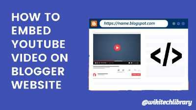 How to embed YouTube Video in Blogger Blog