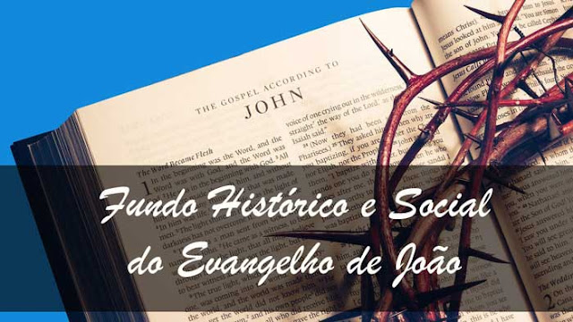 João 1 — Fundo Histórico e Social