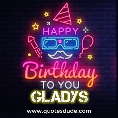 Happy Birthday Gladys - Message, Quotes & Cake Images
