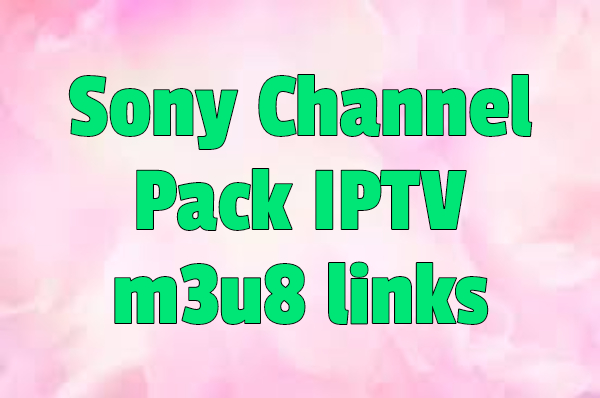Sony Channel Pack IPTV m3u8 links