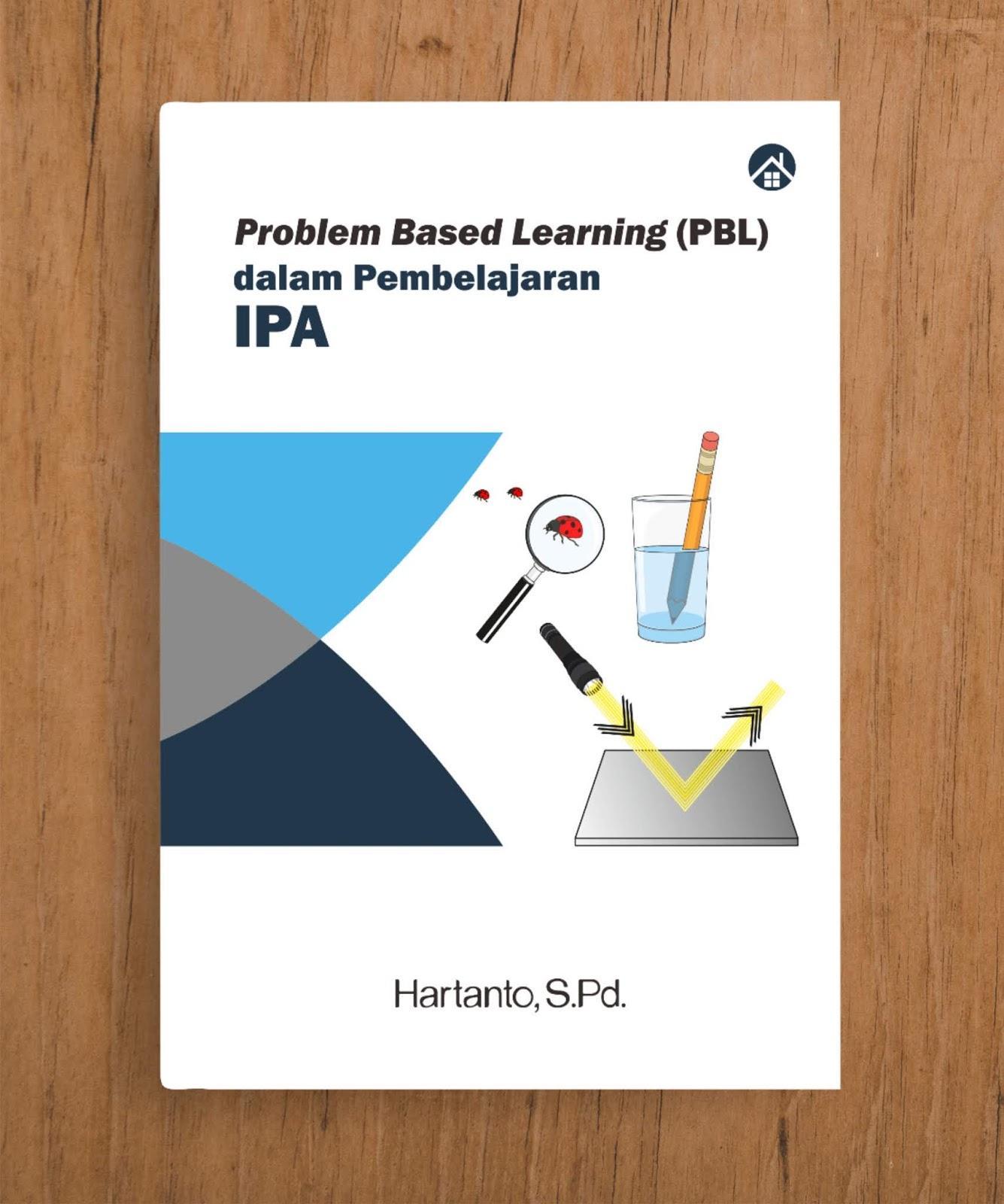 Problem Based Learning (PBL) dalam Pembelajaran IPA