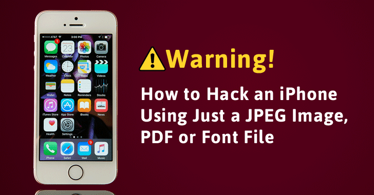Warning! Your iPhone Can Get Hacked Just by Opening a JPEG Image, PDF or Font File